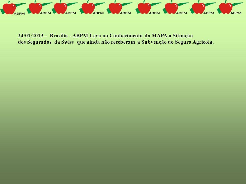 24/01/2013 – Brasília - ABPM Leva ao Conhecimento do MAPA a Situação