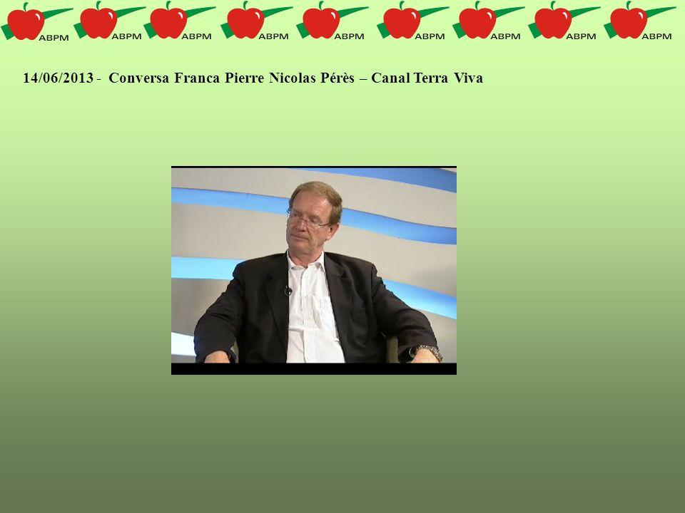 14/06/2013 - Conversa Franca Pierre Nicolas Pérès – Canal Terra Viva
