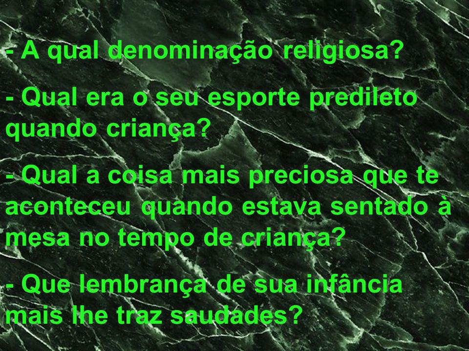 - A qual denominação religiosa
