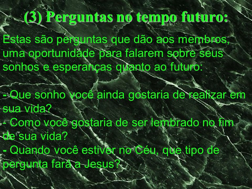 (3) Perguntas no tempo futuro: