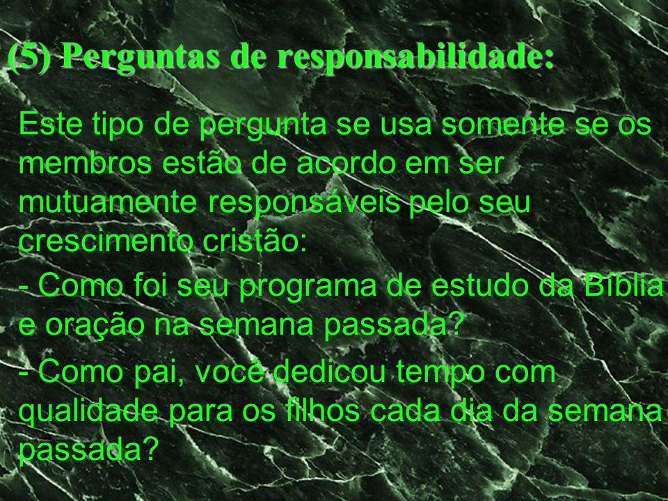 (5) Perguntas de responsabilidade: