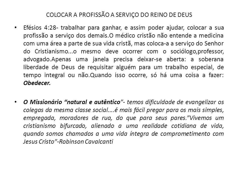 COLOCAR A PROFISSÃO A SERVIÇO DO REINO DE DEUS