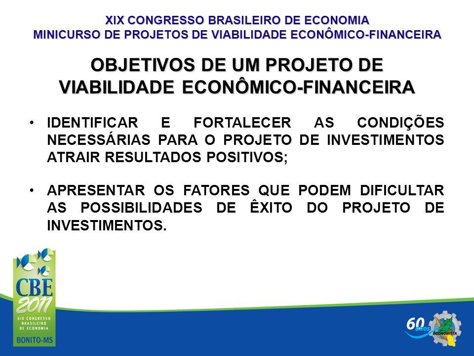 OBJETIVOS DE UM PROJETO DE VIABILIDADE ECONÔMICO-FINANCEIRA