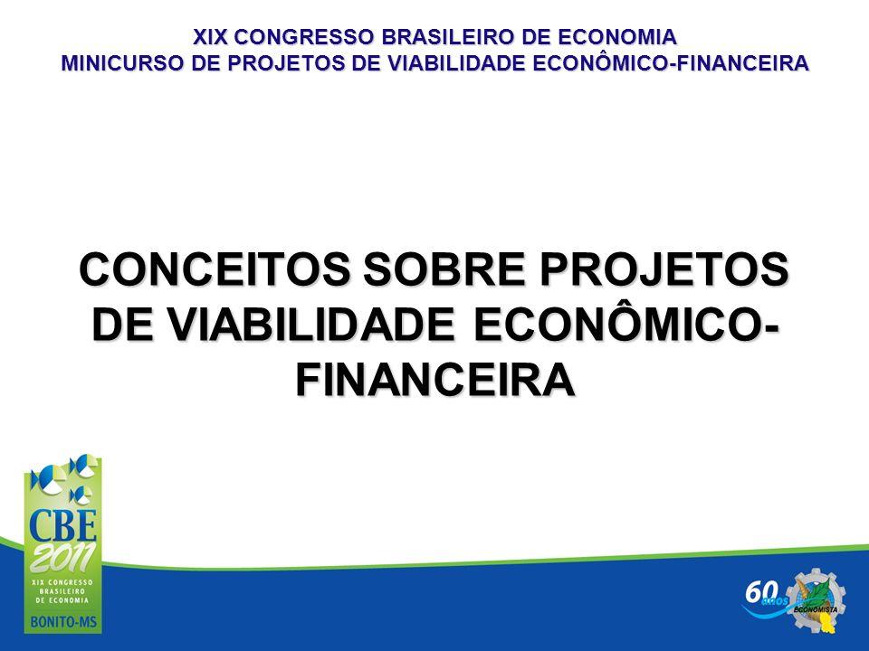 CONCEITOS SOBRE PROJETOS DE VIABILIDADE ECONÔMICO-FINANCEIRA