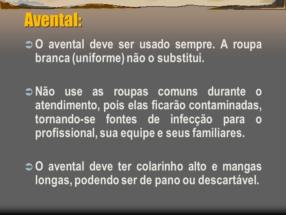 Avental: O avental deve ser usado sempre. A roupa branca (uniforme) não o substitui.