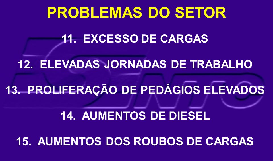 PROBLEMAS DO SETOR 11. EXCESSO DE CARGAS