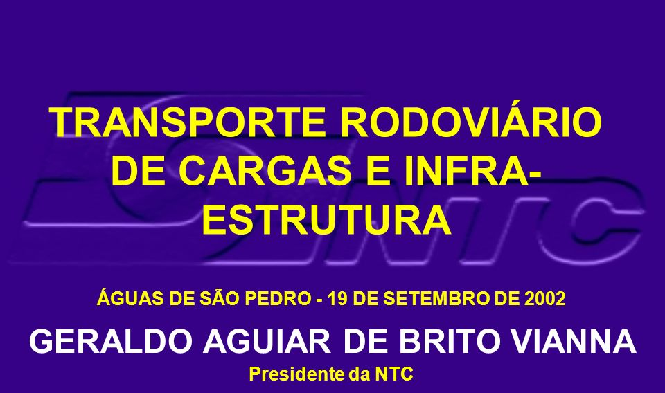 TRANSPORTE RODOVIÁRIO DE CARGAS E INFRA-ESTRUTURA