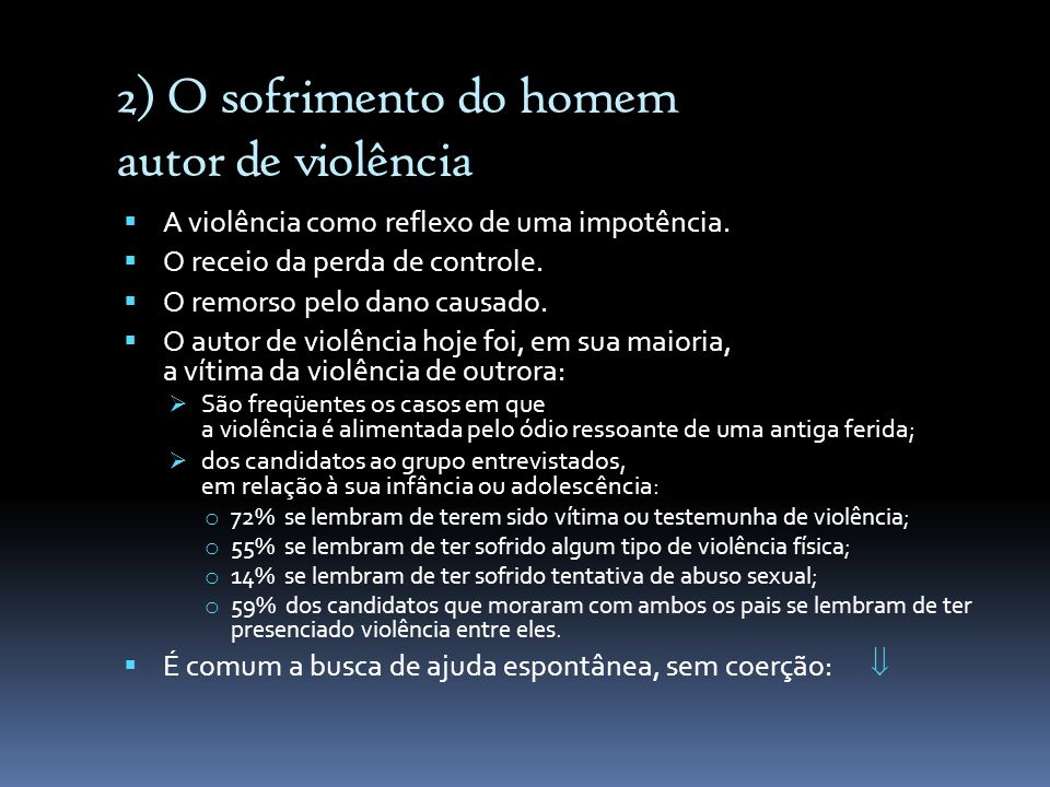 2) O sofrimento do homem autor de violência