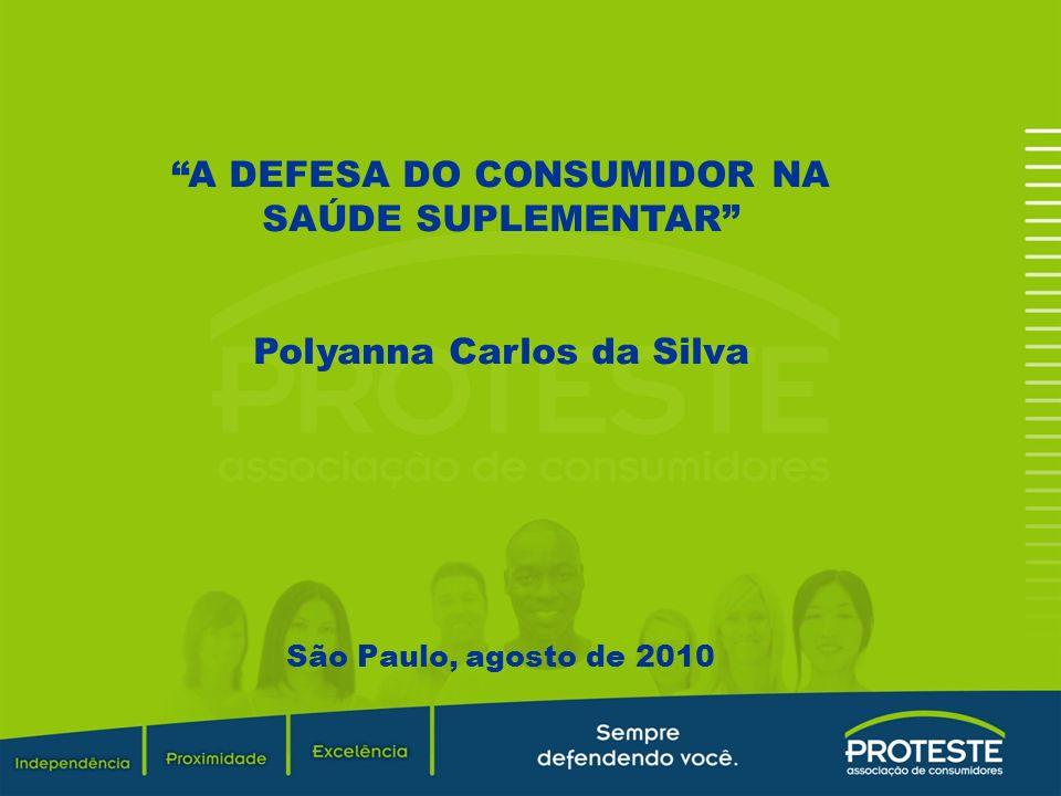 A DEFESA DO CONSUMIDOR NA SAÚDE SUPLEMENTAR Polyanna Carlos da Silva