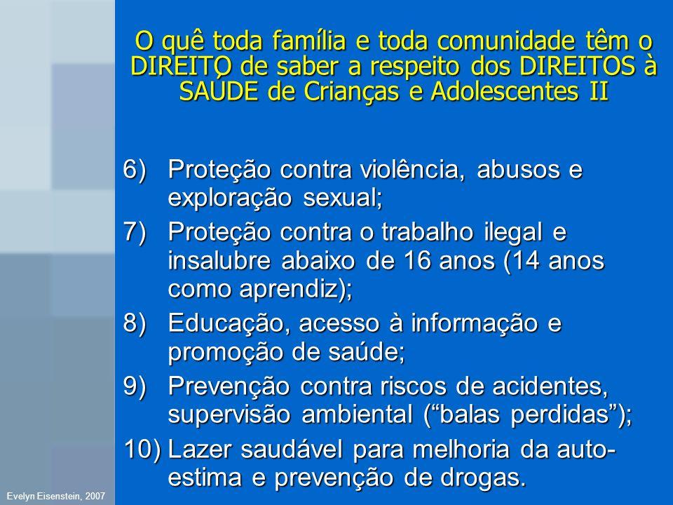 O quê toda família e toda comunidade têm o DIREITO de saber a respeito dos DIREITOS à SAÚDE de Crianças e Adolescentes II