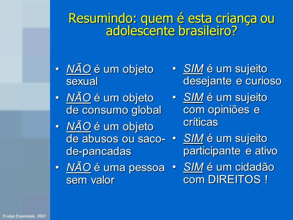 Resumindo: quem é esta criança ou adolescente brasileiro