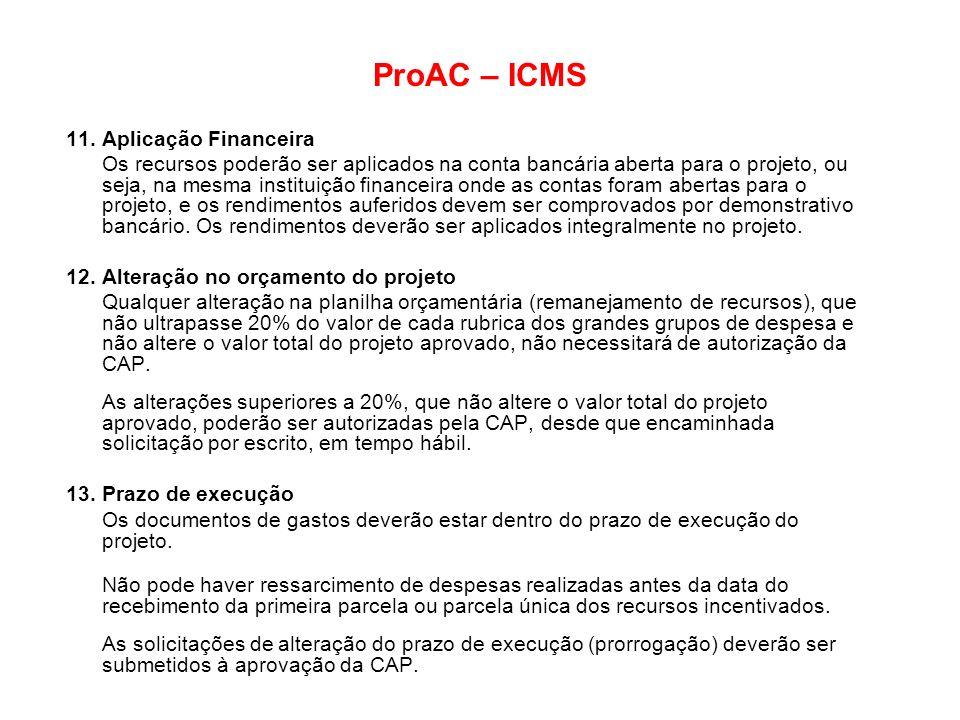 ProAC – ICMS 11. Aplicação Financeira
