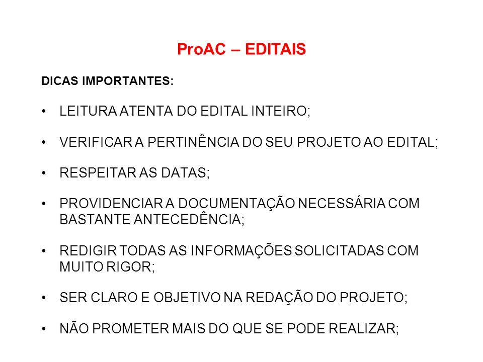 ProAC – EDITAIS LEITURA ATENTA DO EDITAL INTEIRO;