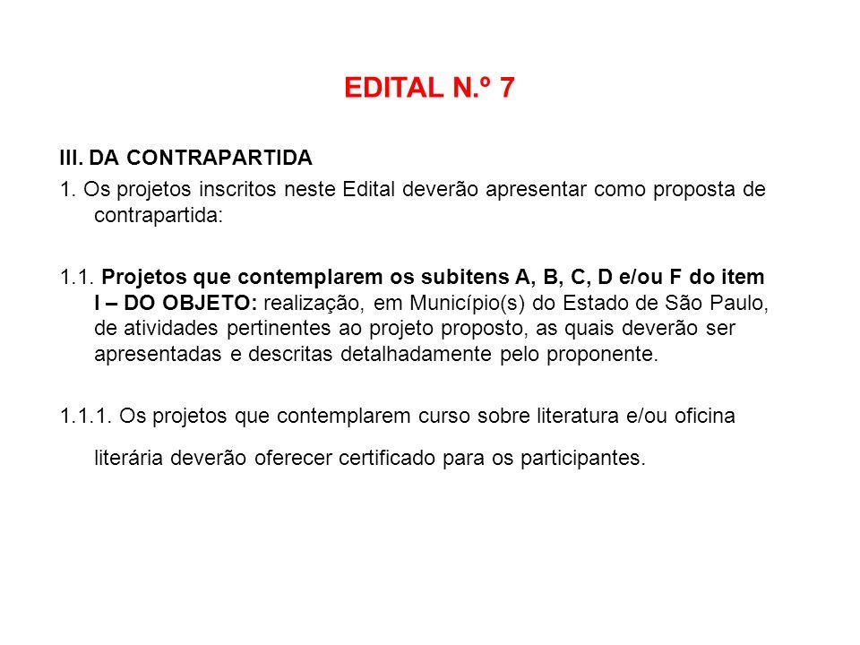 EDITAL N.º 7 III. DA CONTRAPARTIDA
