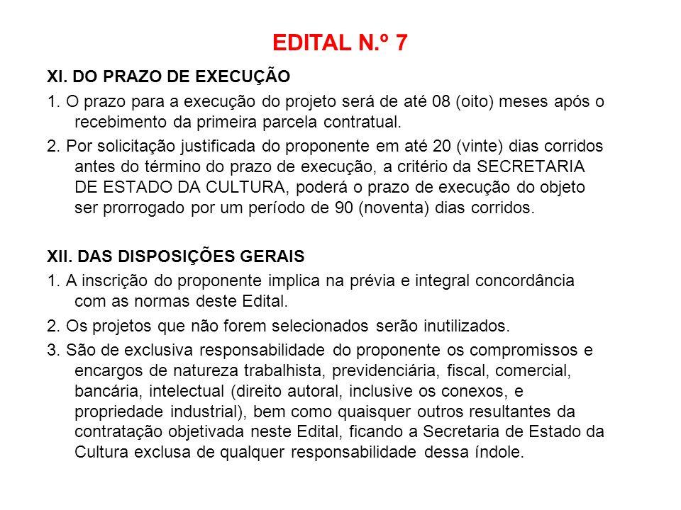 EDITAL N.º 7 XI. DO PRAZO DE EXECUÇÃO