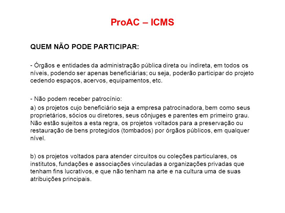 ProAC – ICMS QUEM NÃO PODE PARTICIPAR: