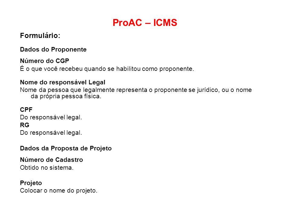ProAC – ICMS Formulário: Dados do Proponente Número do CGP