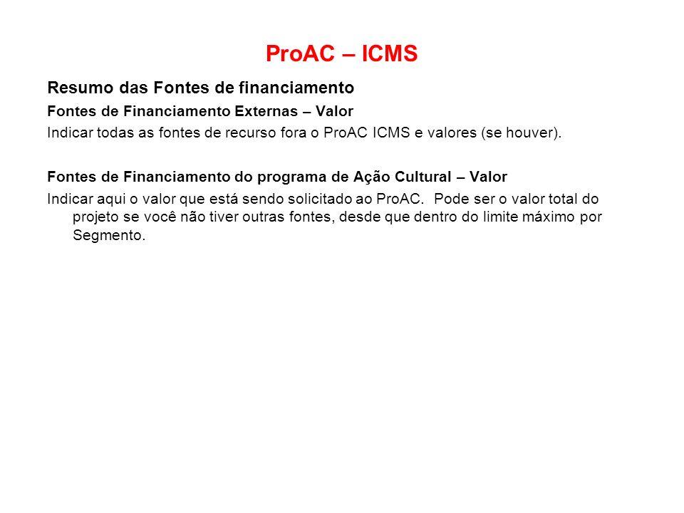 ProAC – ICMS Resumo das Fontes de financiamento