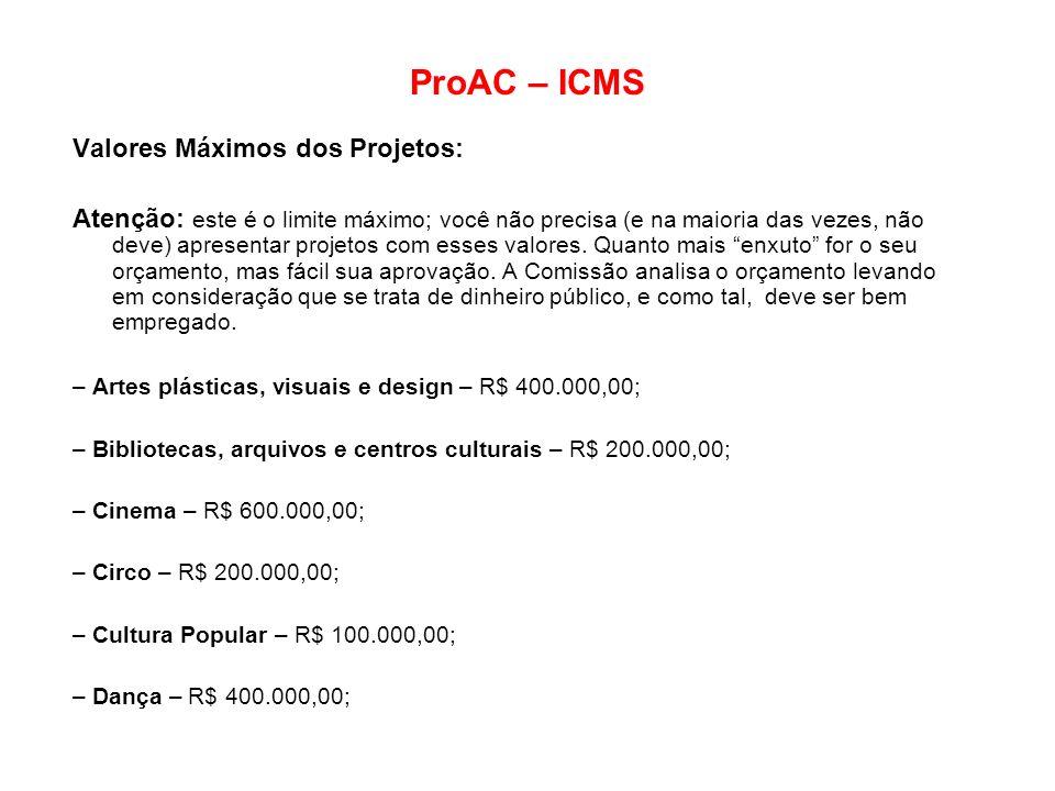 ProAC – ICMS Valores Máximos dos Projetos: