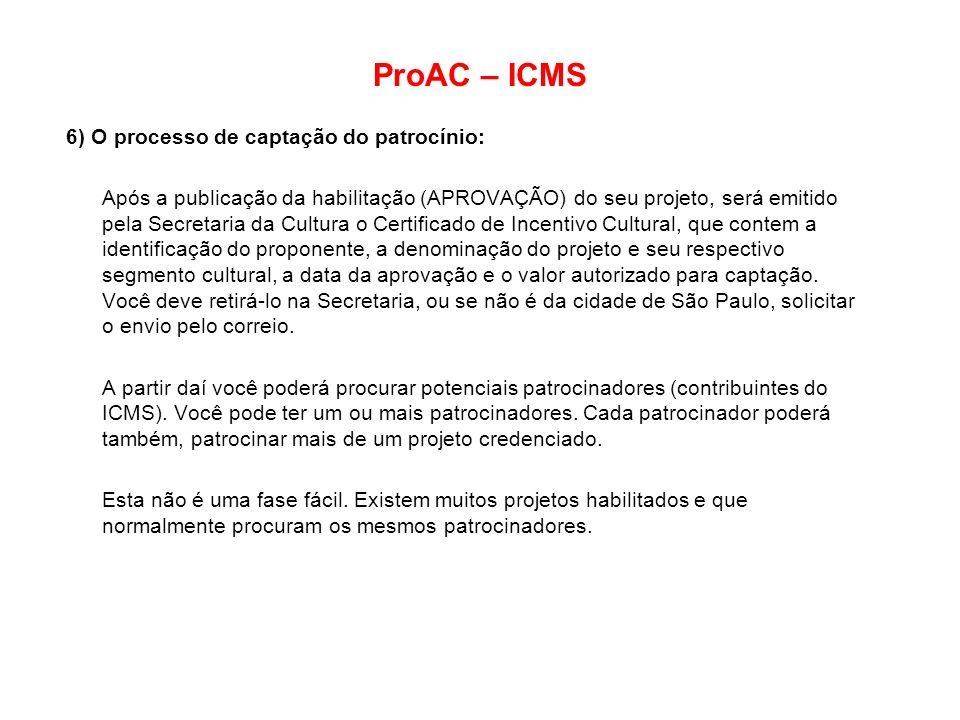 ProAC – ICMS 6) O processo de captação do patrocínio: