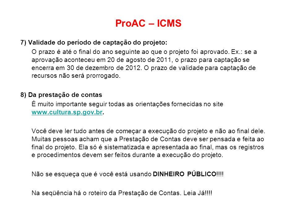 ProAC – ICMS 7) Validade do período de captação do projeto:
