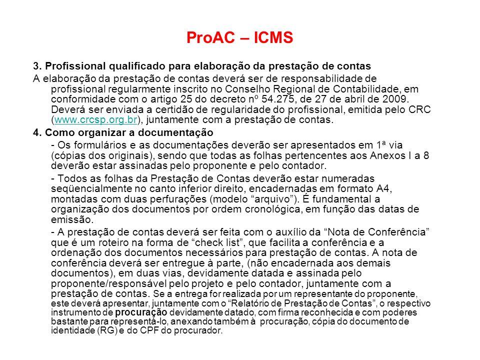 ProAC – ICMS 3. Profissional qualificado para elaboração da prestação de contas.