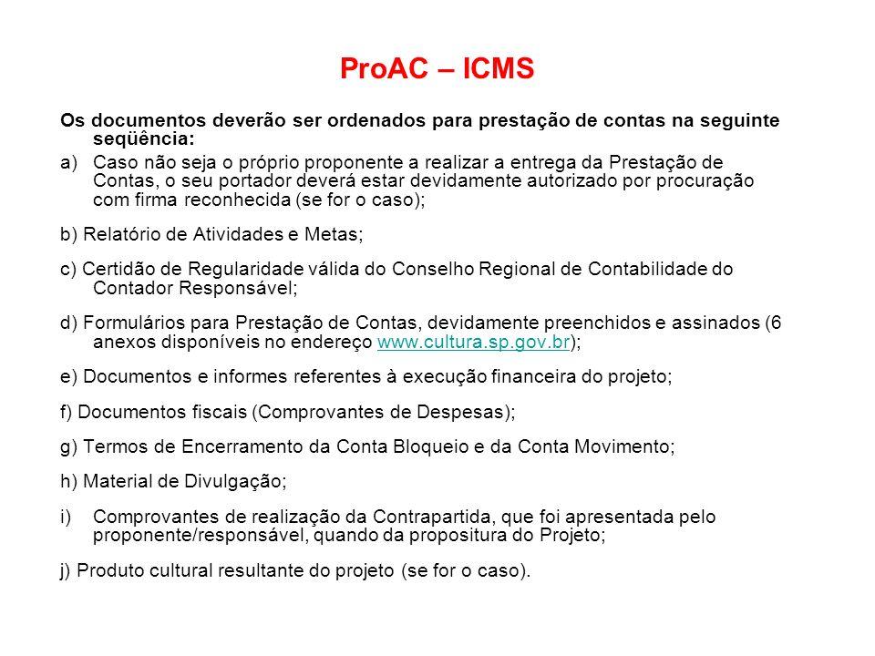 ProAC – ICMS Os documentos deverão ser ordenados para prestação de contas na seguinte seqüência: