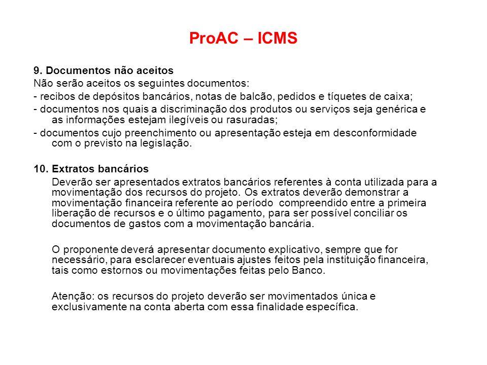 ProAC – ICMS 9. Documentos não aceitos