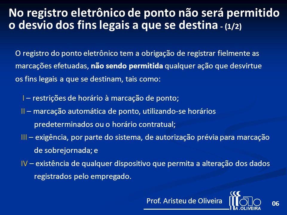 No registro eletrônico de ponto não será permitido o desvio dos fins legais a que se destina - (1/2)