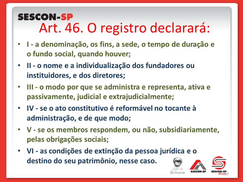 Art. 46. O registro declarará: