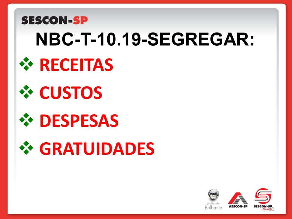 NBC-T-10.19-SEGREGAR: RECEITAS CUSTOS DESPESAS GRATUIDADES