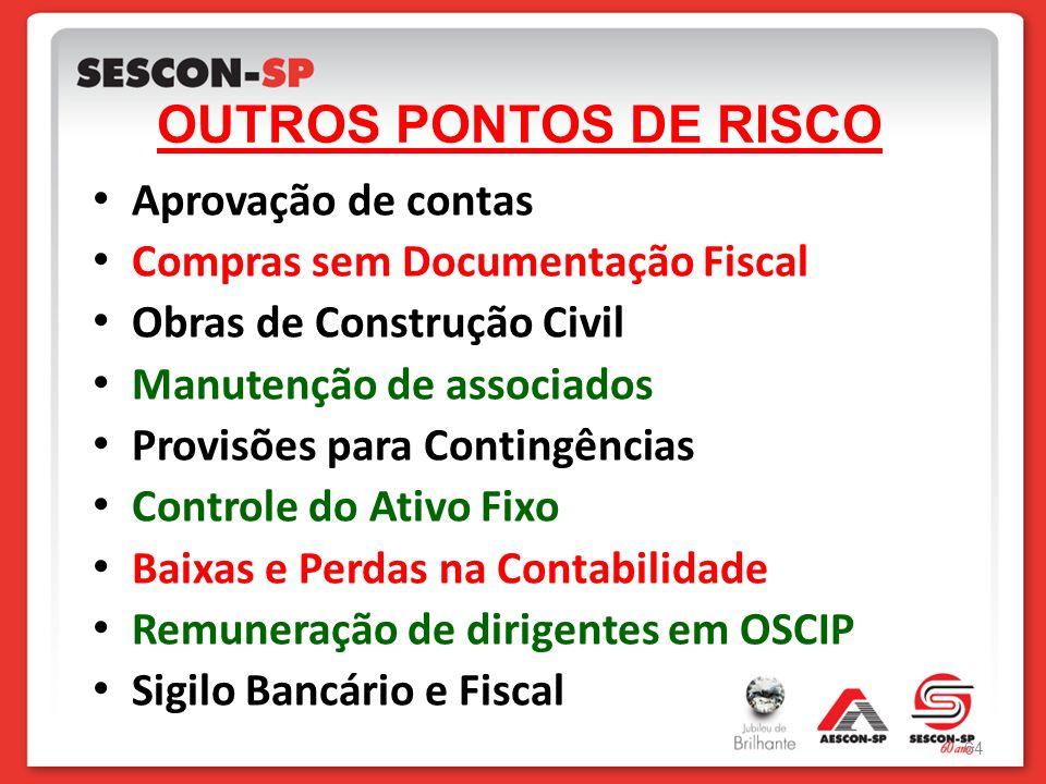 OUTROS PONTOS DE RISCO Aprovação de contas