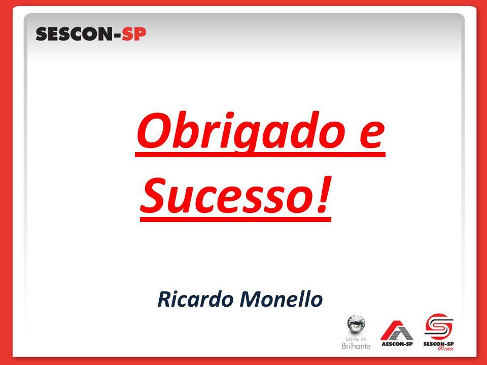 Obrigado e Sucesso! Ricardo Monello