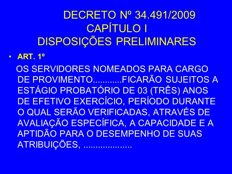 DECRETO Nº 34.491/2009 CAPÍTULO I DISPOSIÇÕES PRELIMINARES