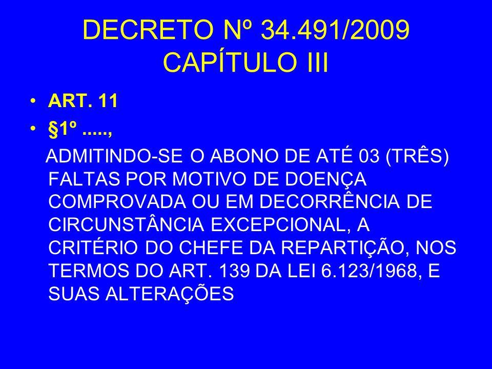 DECRETO Nº 34.491/2009 CAPÍTULO III