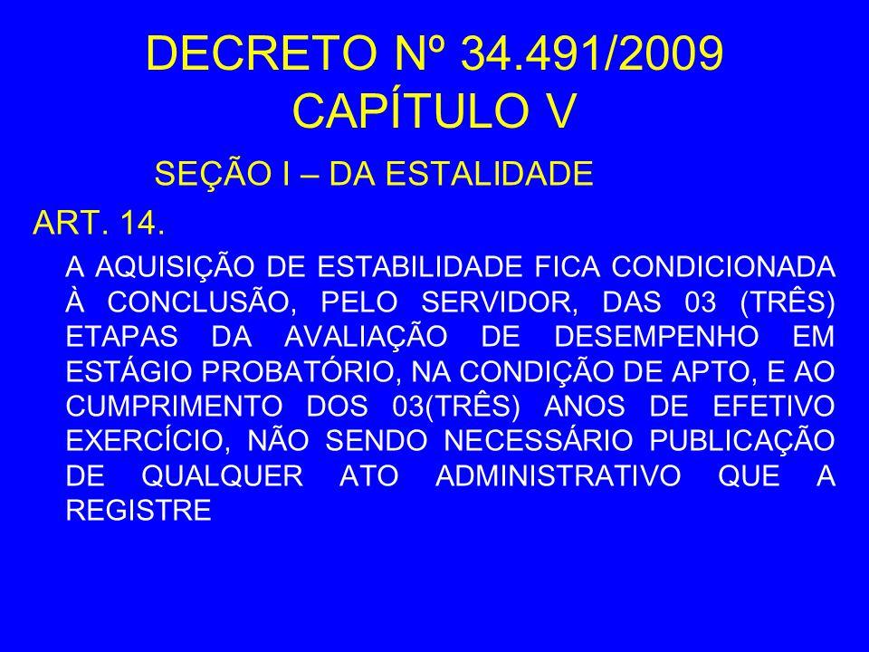 DECRETO Nº 34.491/2009 CAPÍTULO V SEÇÃO I – DA ESTALIDADE ART. 14.