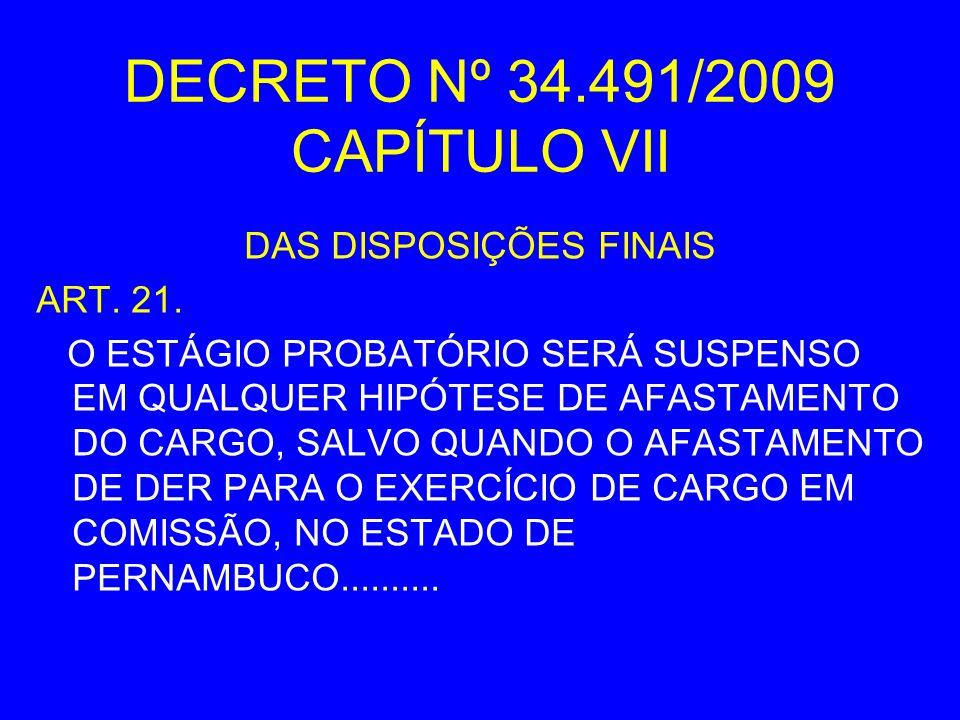 DECRETO Nº 34.491/2009 CAPÍTULO VII
