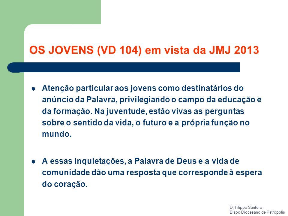 OS JOVENS (VD 104) em vista da JMJ 2013