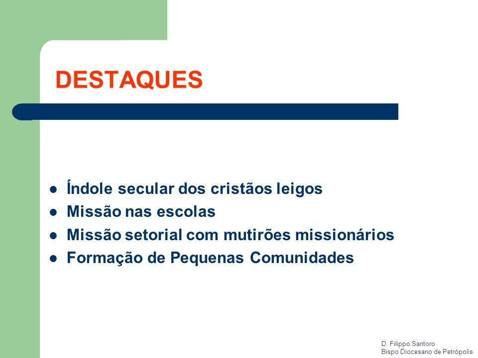 DESTAQUES Índole secular dos cristãos leigos Missão nas escolas