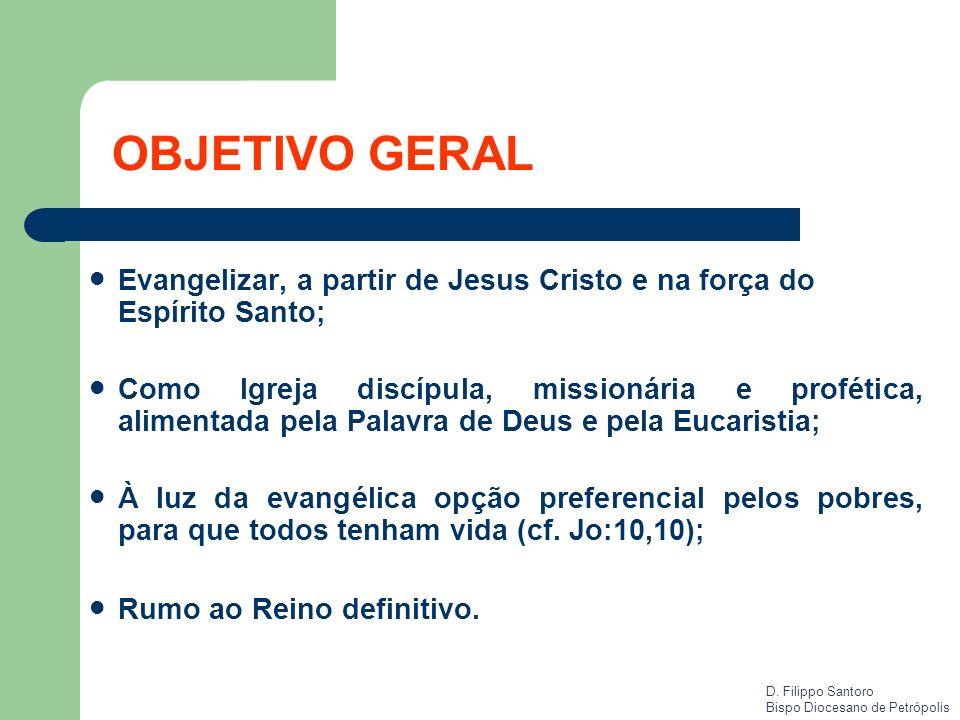 OBJETIVO GERAL Evangelizar, a partir de Jesus Cristo e na força do Espírito Santo;