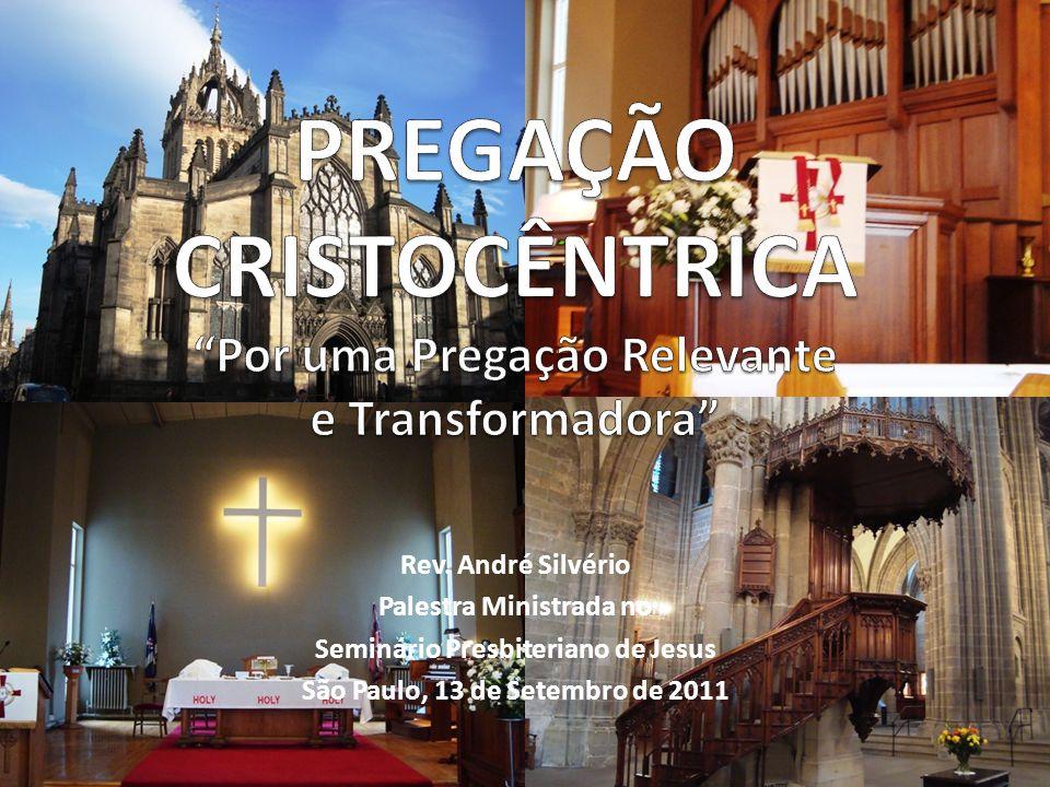 PREGAÇÃO CRISTOCÊNTRICA Por uma Pregação Relevante e Transformadora
