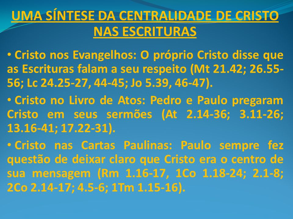 UMA SÍNTESE DA CENTRALIDADE DE CRISTO NAS ESCRITURAS