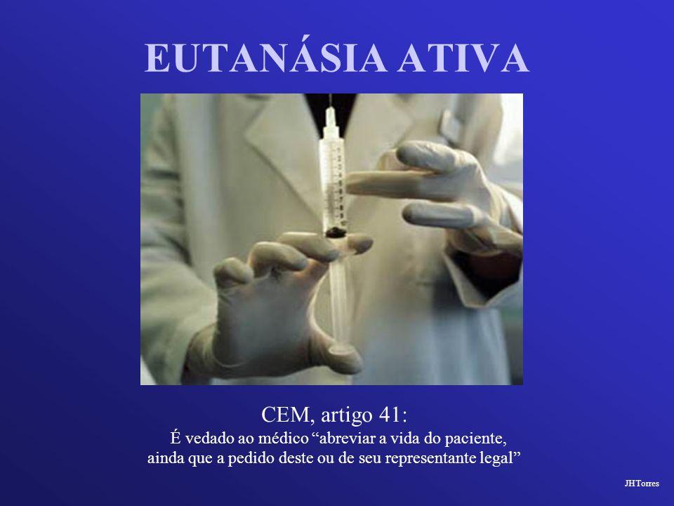 EUTANÁSIA ATIVA CEM, artigo 41: