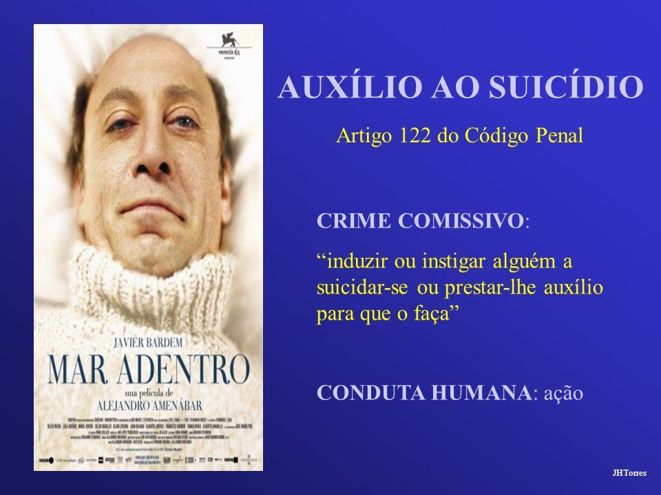 AUXÍLIO AO SUICÍDIO Artigo 122 do Código Penal CRIME COMISSIVO: