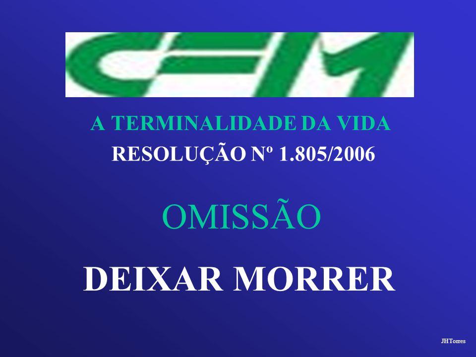 OMISSÃO DEIXAR MORRER A TERMINALIDADE DA VIDA RESOLUÇÃO Nº 1.805/2006