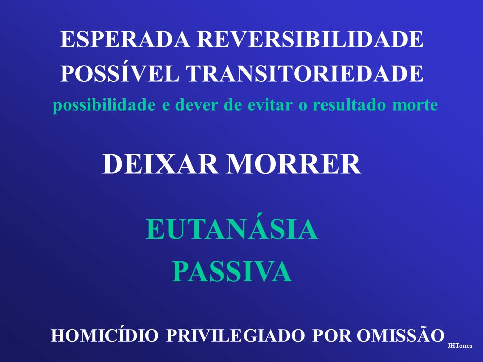 DEIXAR MORRER EUTANÁSIA PASSIVA ESPERADA REVERSIBILIDADE