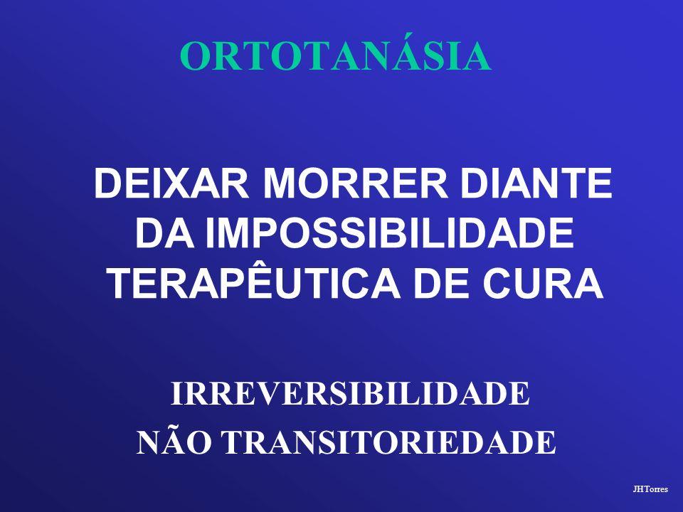 DEIXAR MORRER DIANTE DA IMPOSSIBILIDADE TERAPÊUTICA DE CURA