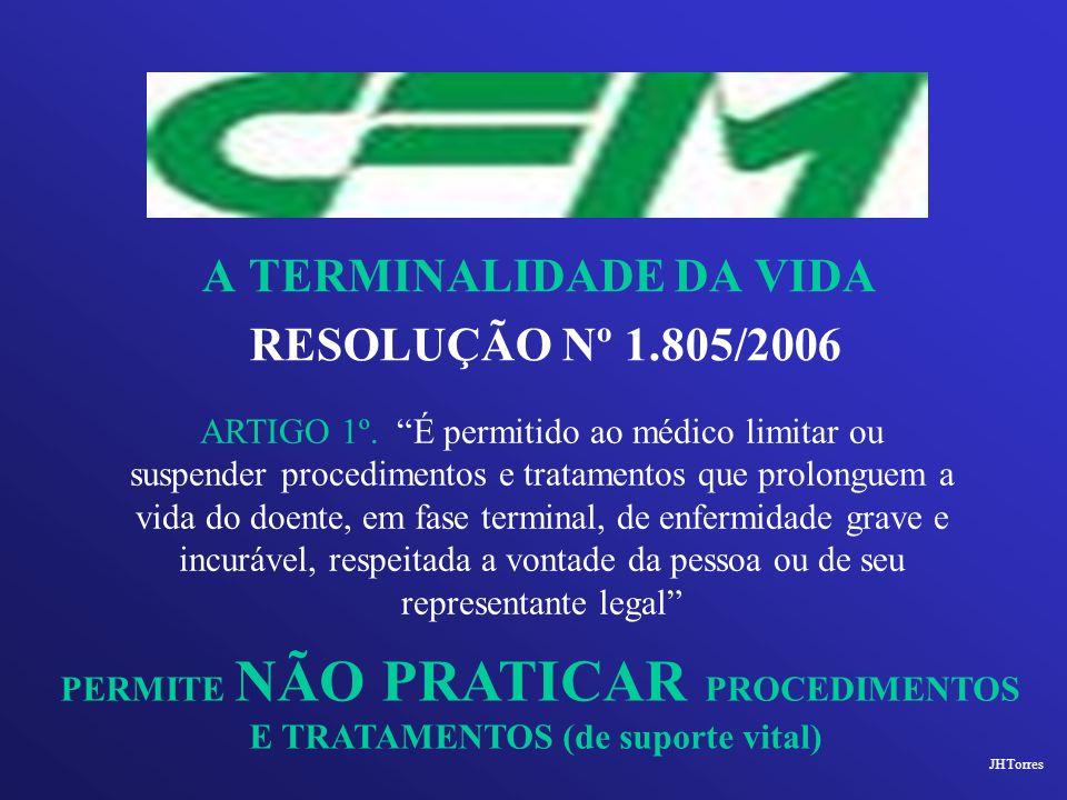 PERMITE NÃO PRATICAR PROCEDIMENTOS E TRATAMENTOS (de suporte vital)