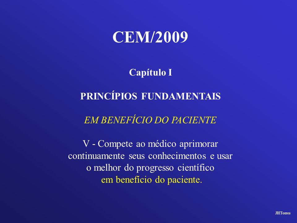 CEM/2009 Capítulo I PRINCÍPIOS FUNDAMENTAIS EM BENEFÍCIO DO PACIENTE