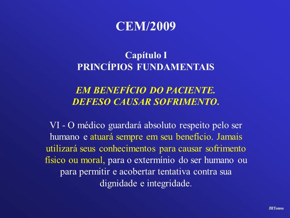 CEM/2009 Capítulo I PRINCÍPIOS FUNDAMENTAIS EM BENEFÍCIO DO PACIENTE.